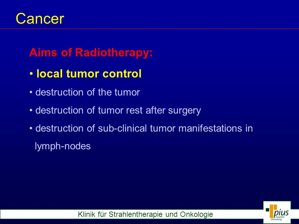 Cancer Aims of Radiotherapy: local tumor control