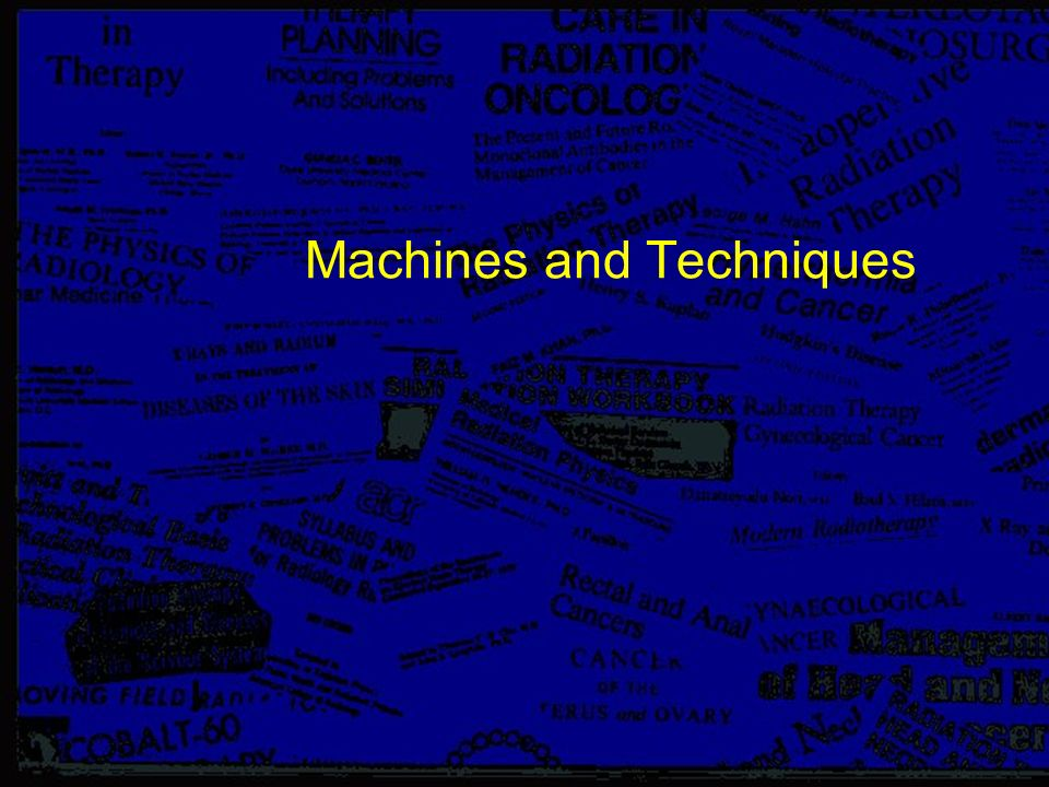 Machines and Techniques