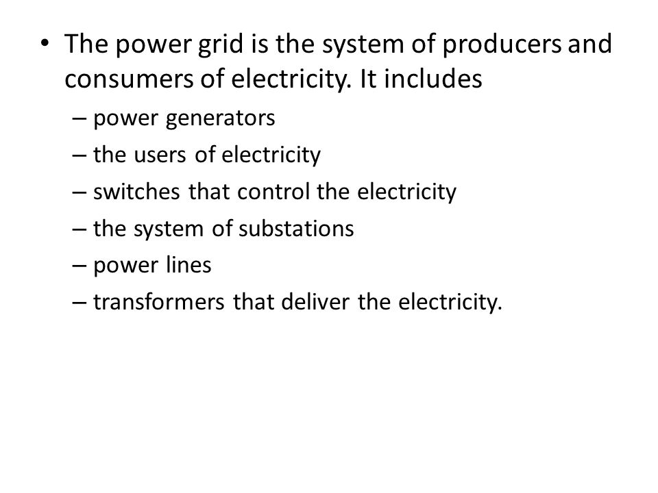 The power grid is the system of producers and consumers of electricity