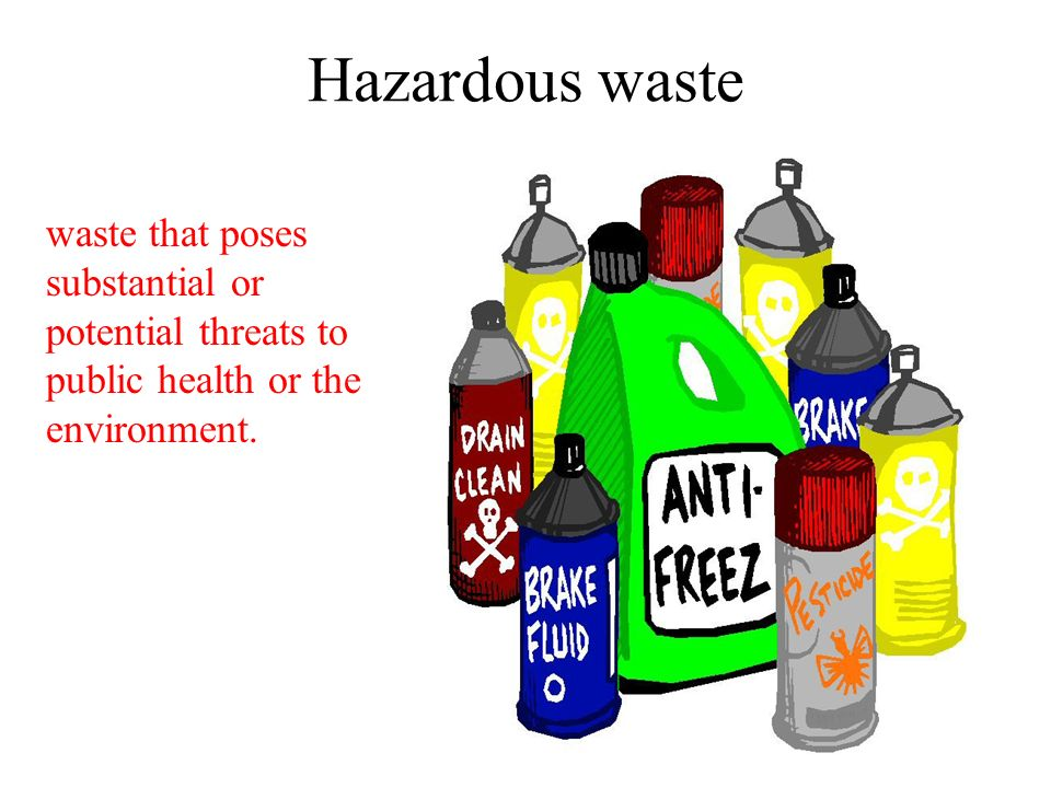 Hazardous waste waste that poses substantial or potential threats to public health or the environment.