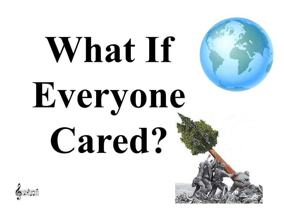 What If Everyone Cared