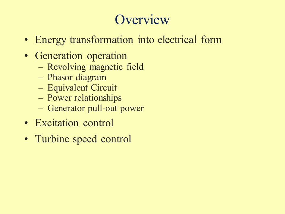 Overview Energy transformation into electrical form