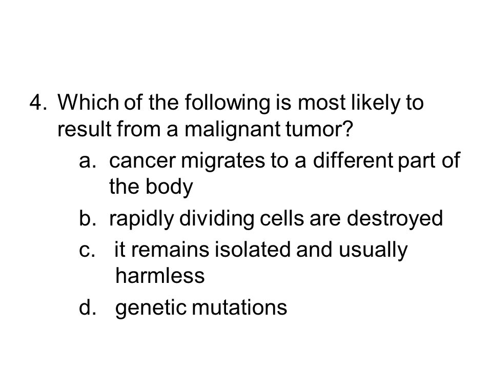Which of the following is most likely to result from a malignant tumor