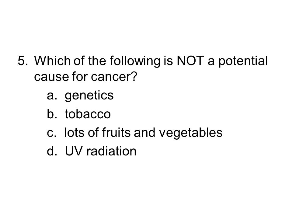 Which of the following is NOT a potential cause for cancer