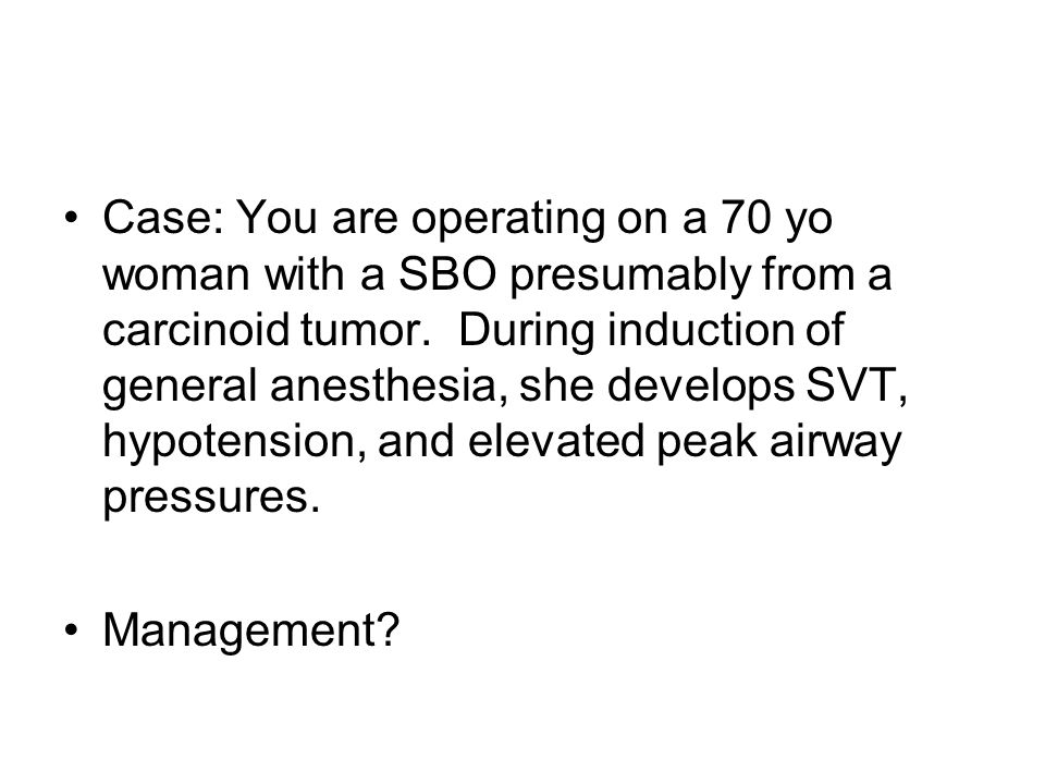 Case You Are Operating On A 70 Yo Woman With SBO Presumably From