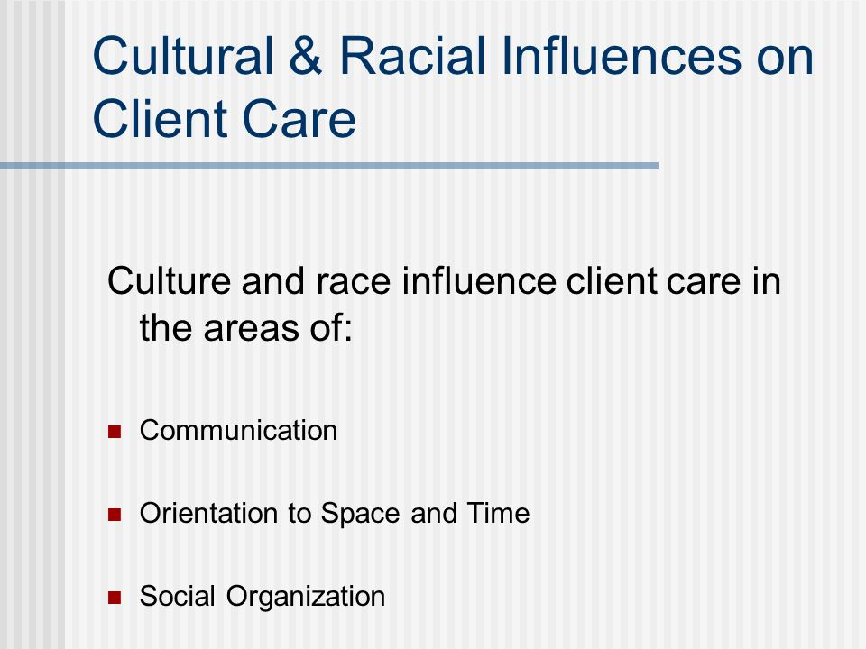 Cultural & Racial Influences on Client Care