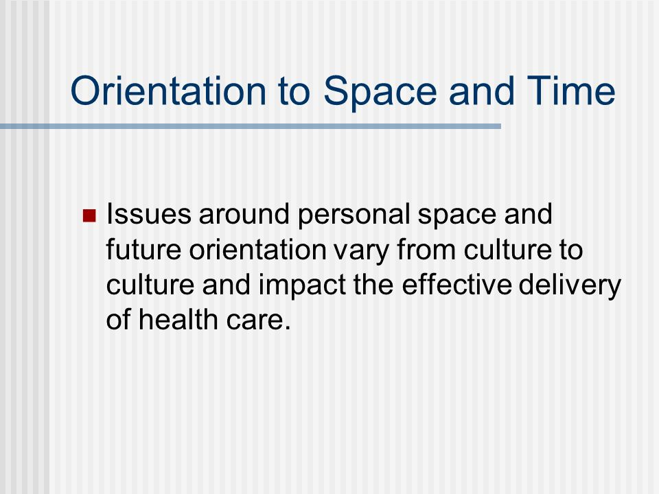 Orientation to Space and Time