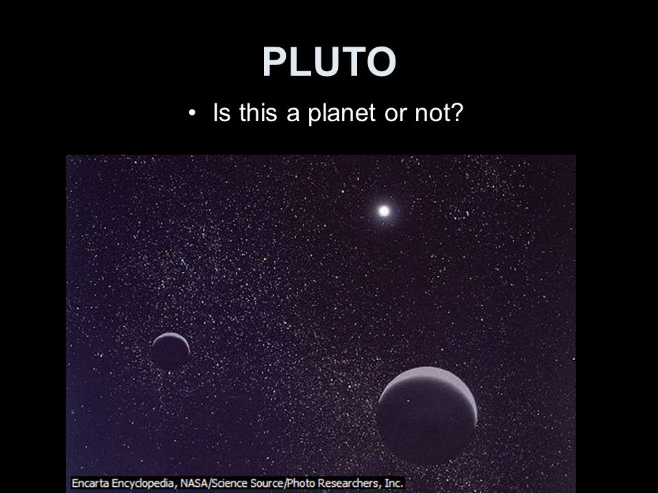 PLUTO Is this a planet or not