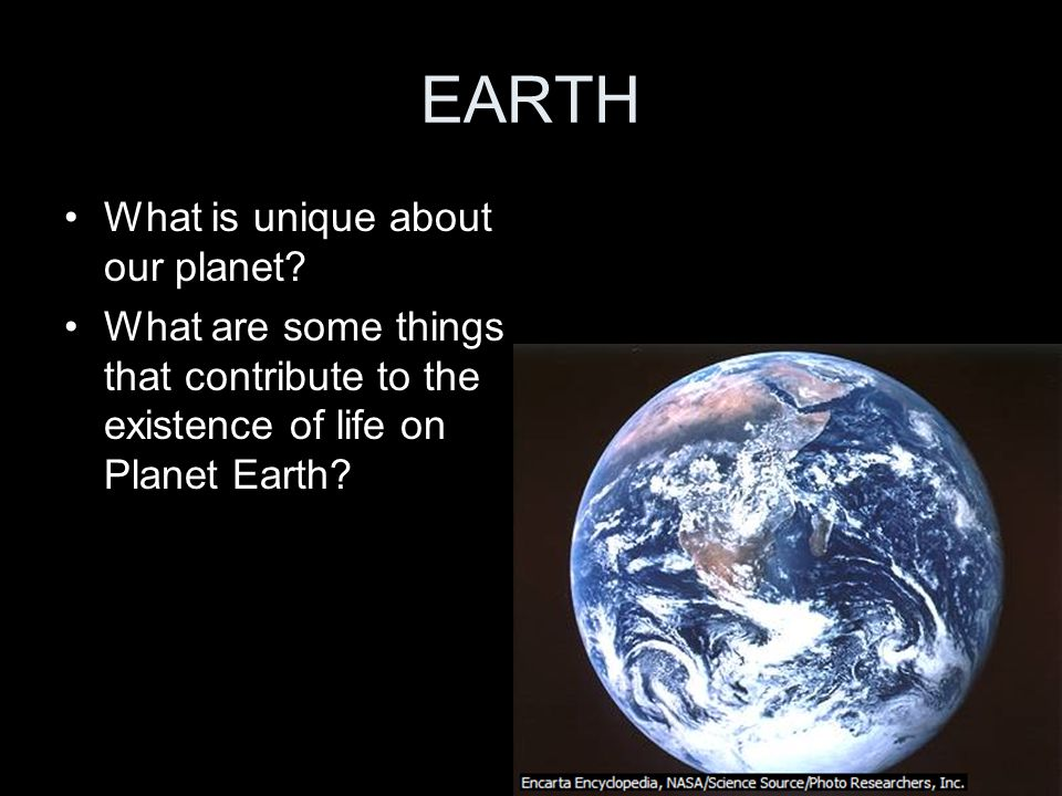 EARTH What is unique about our planet