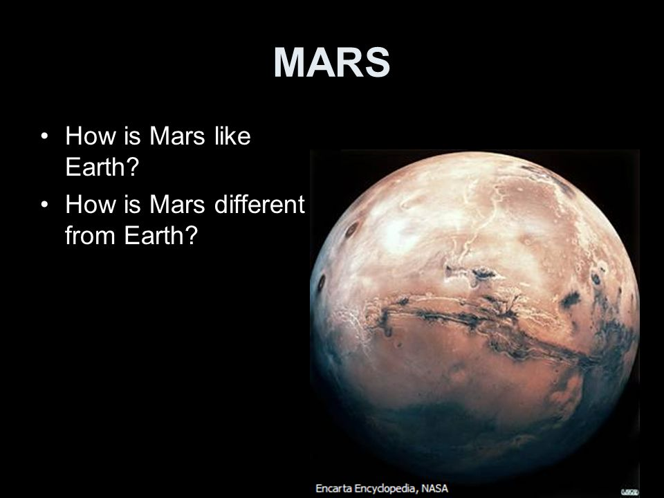 MARS How is Mars like Earth How is Mars different from Earth
