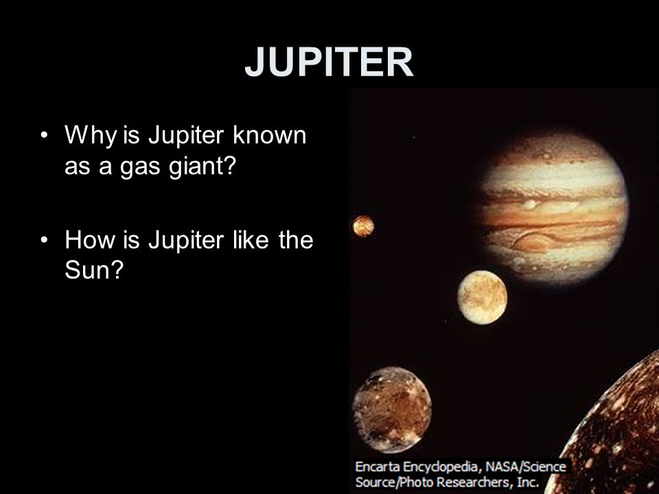 JUPITER Why is Jupiter known as a gas giant