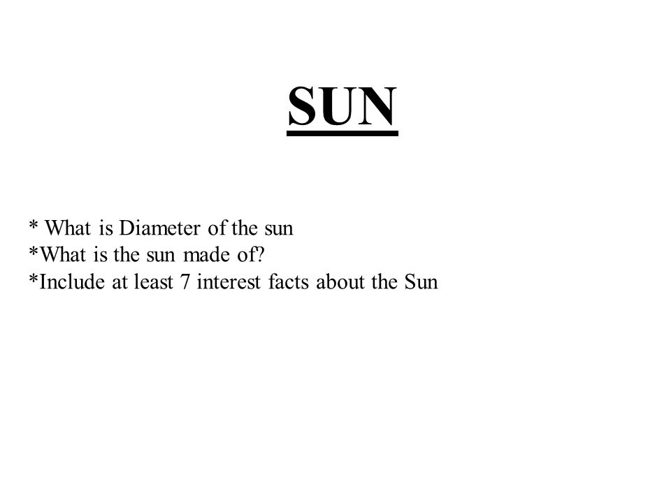 SUN What is Diameter of the sun What is the sun made of