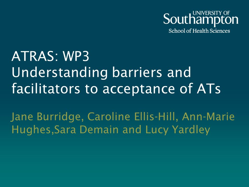 ATRAS: WP3 Understanding barriers and facilitators to acceptance of ATs