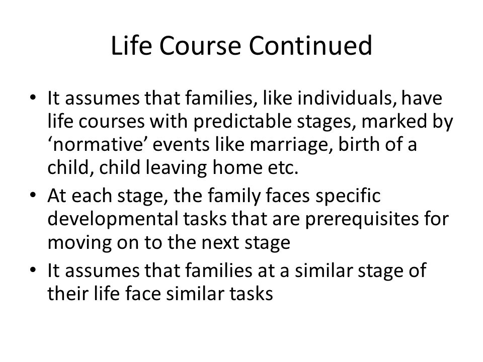 Life Course Continued
