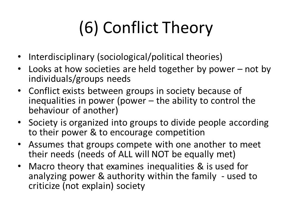 (6) Conflict Theory Interdisciplinary (sociological/political theories)