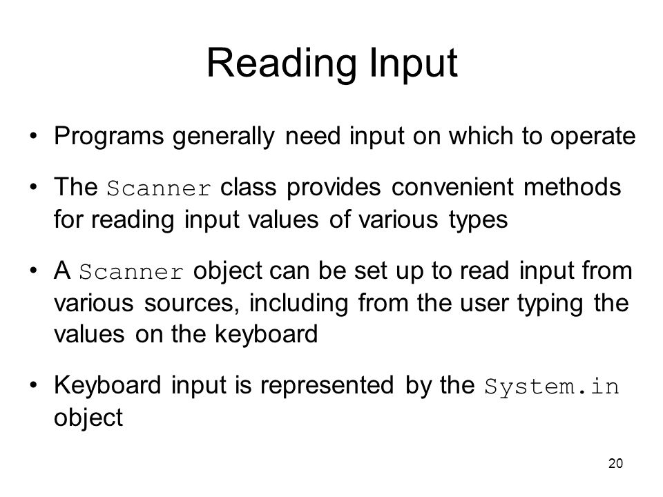 Reading Input Programs generally need input on which to operate