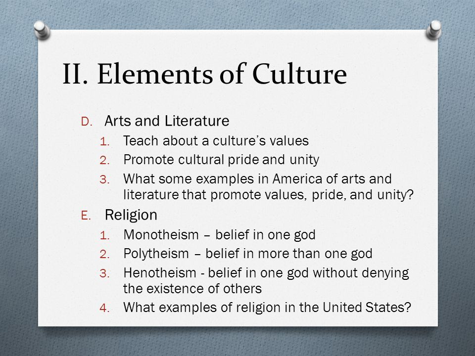 II. Elements of Culture Arts and Literature Religion