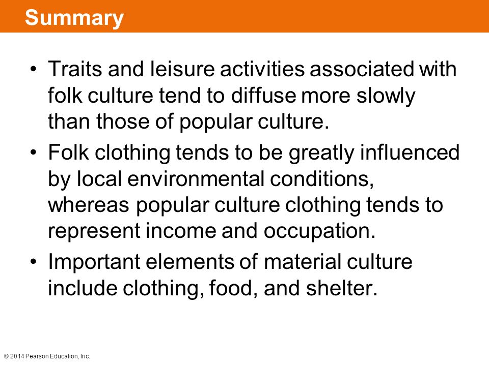 Summary Traits And Leisure Activitiesociated With Folk Culture Tend To Diffuse More Slowly Than Those