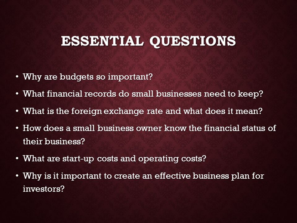 Essential Questions Why are budgets so important