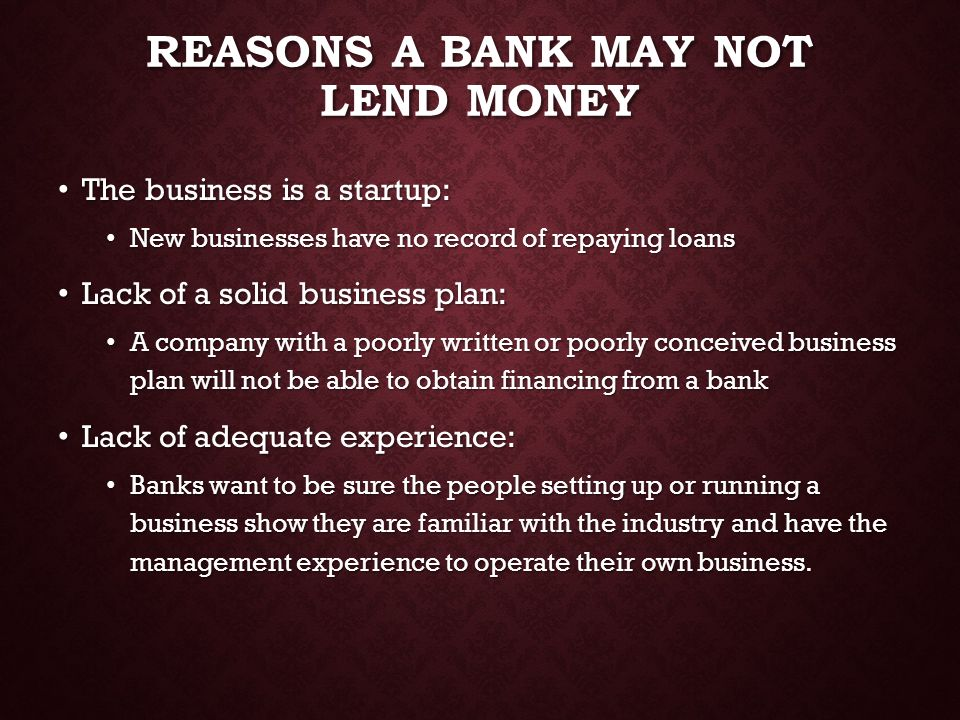 Reasons A Bank May Not Lend Money