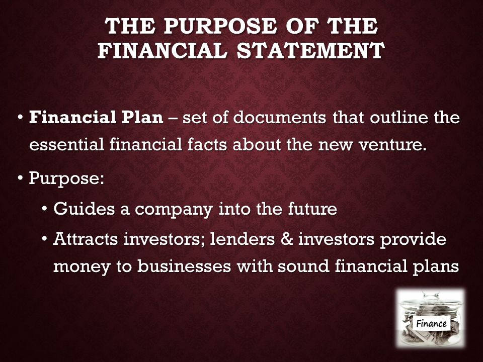 The Purpose of the Financial Statement
