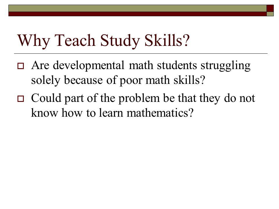 Incorporating Study Skills Into Developmental Math Classes - ppt ...