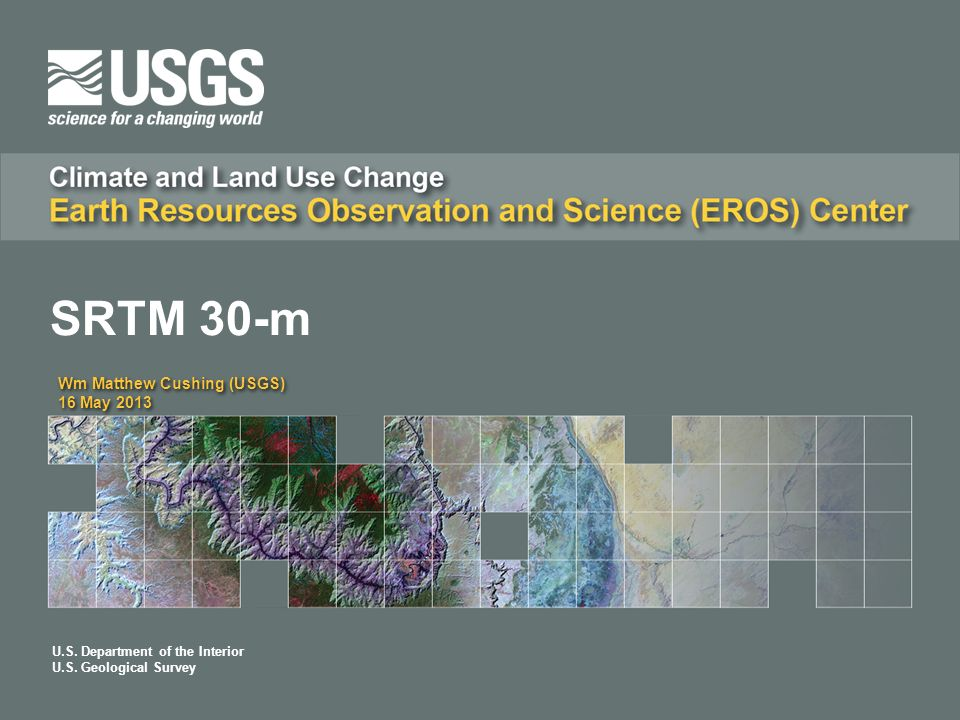 SRTM 30-m Wm Matthew Cushing (USGS) 16 May 2013