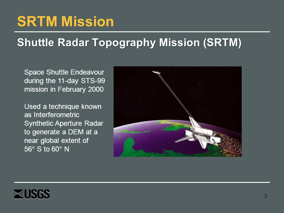 SRTM Mission Shuttle Radar Topography Mission (SRTM)