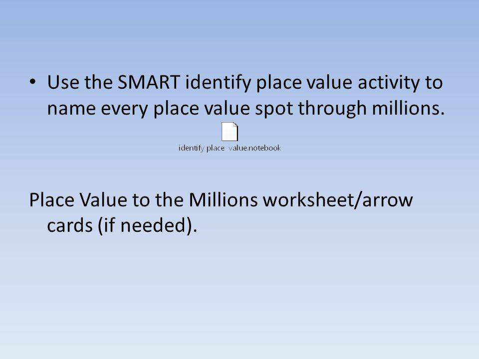 Place Value Ppt Download. Use The Smart Identify Place Value Activity To Name Every Spot Through Millions. Worksheet. Worksheet Place Value Through Millions At Mspartners.co