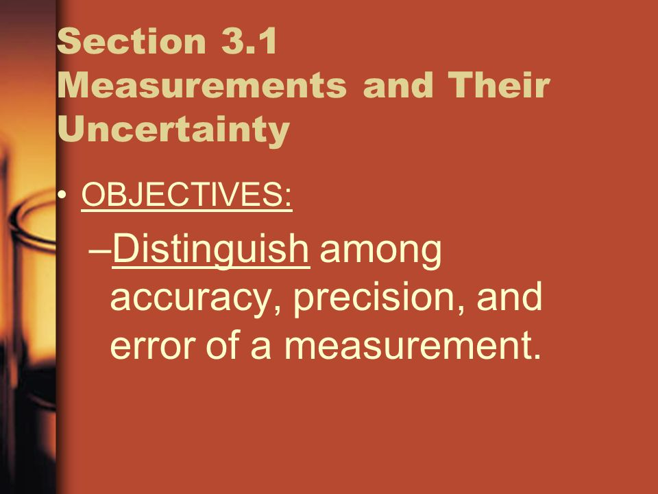 Section 3.1 Measurements and Their Uncertainty