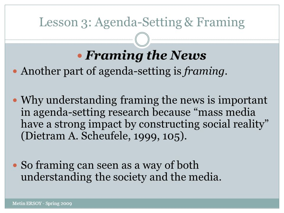 framing and agenda setting bias in news 07092018 an application for framing theory  framing theory studies the news messages' formations and its impact  agenda-setting, priming, and framing.