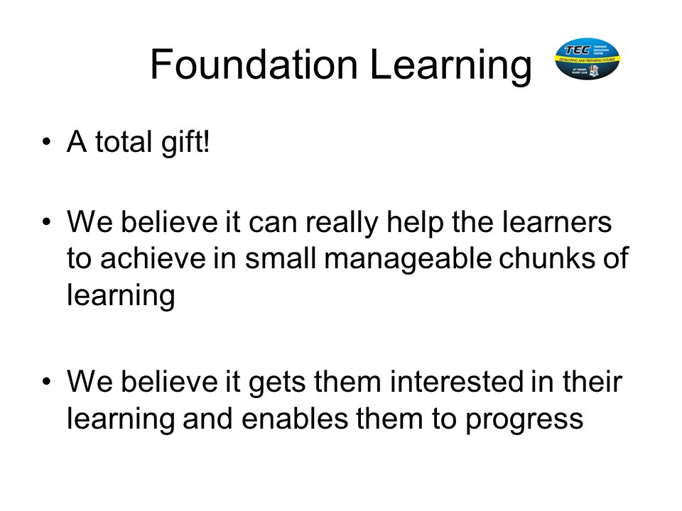 Foundation Learning A total gift!