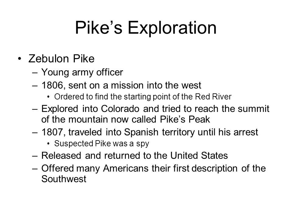 Pike's Exploration Zebulon Pike Young army officer