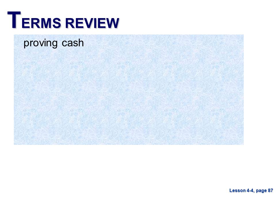 TERMS REVIEW proving cash Lesson 4-4, page 87
