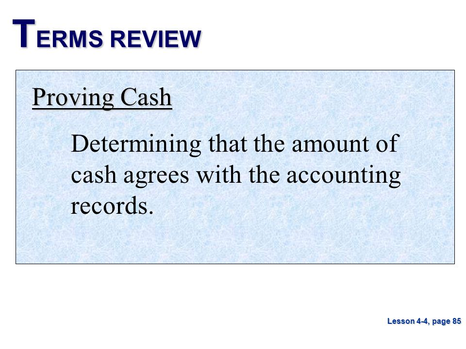 TERMS REVIEW Proving Cash