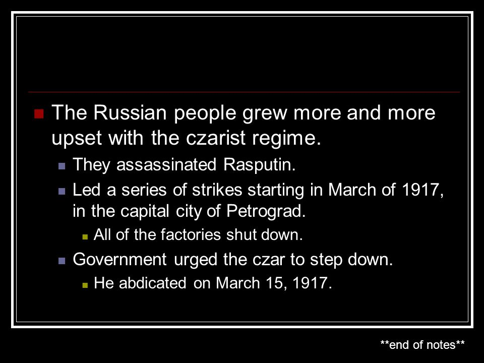 The Russian people grew more and more upset with the czarist regime.