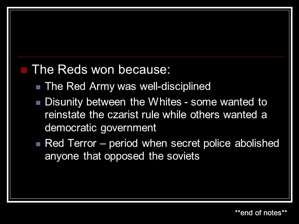 The Reds won because: The Red Army was well-disciplined
