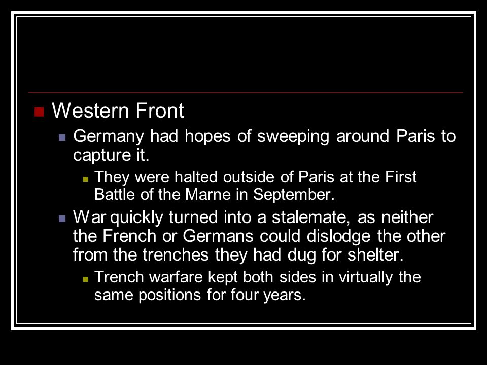 Western Front Germany had hopes of sweeping around Paris to capture it.