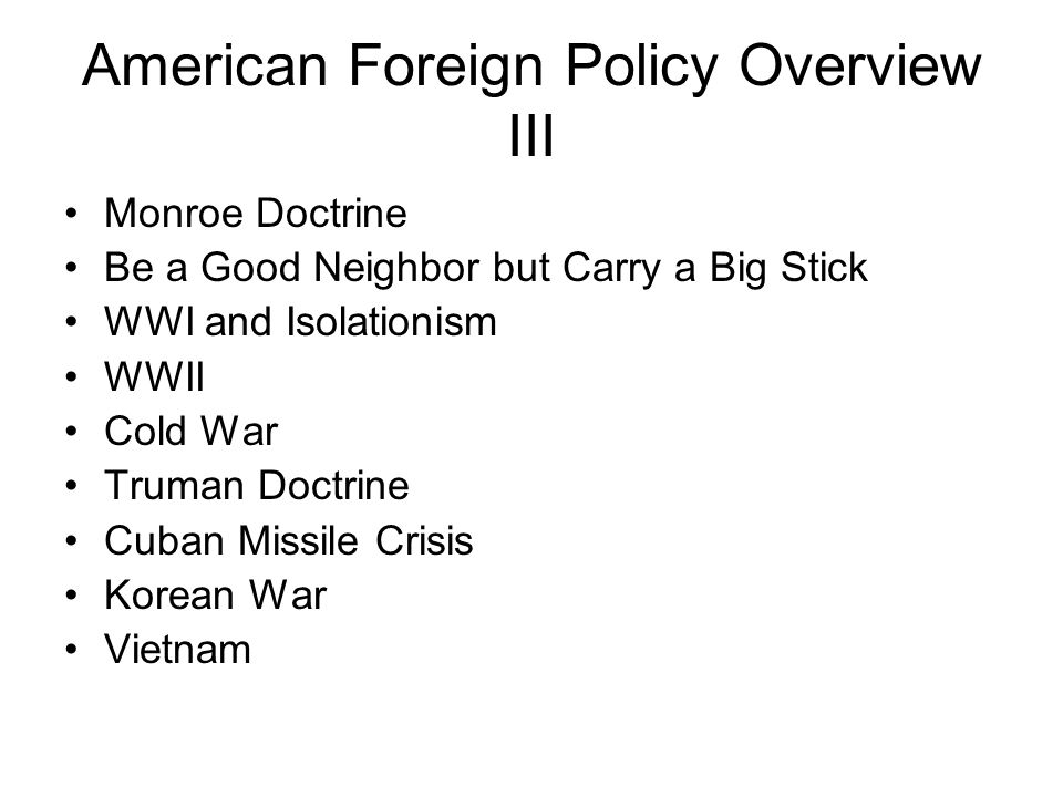 American Foreign Policy Overview III