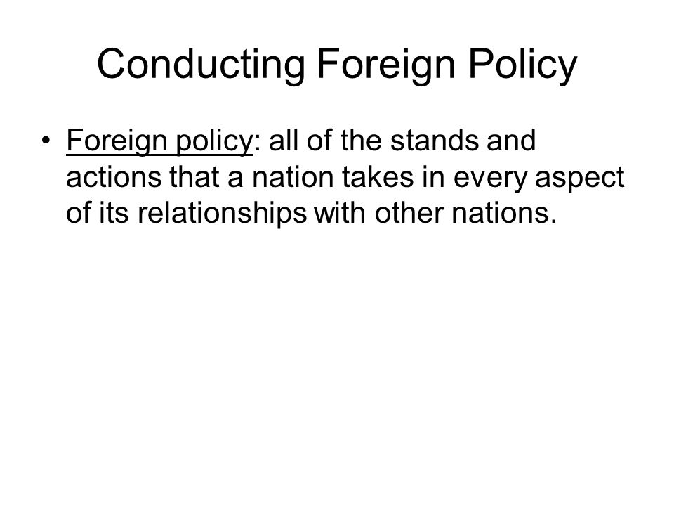 Conducting Foreign Policy