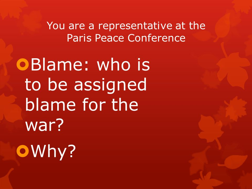 You are a representative at the Paris Peace Conference
