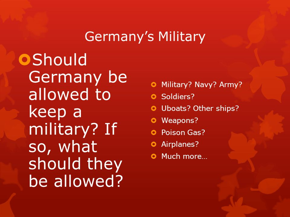 Germany's Military Should Germany be allowed to keep a military If so, what should they be allowed