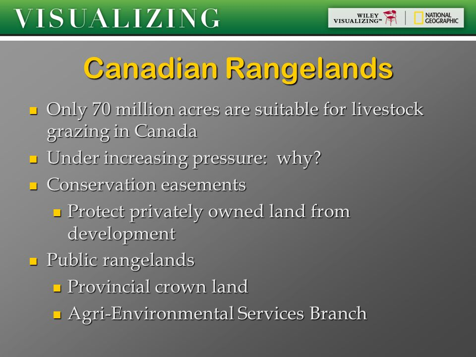 Canadian Rangelands Only 70 million acres are suitable for livestock grazing in Canada. Under increasing pressure: why