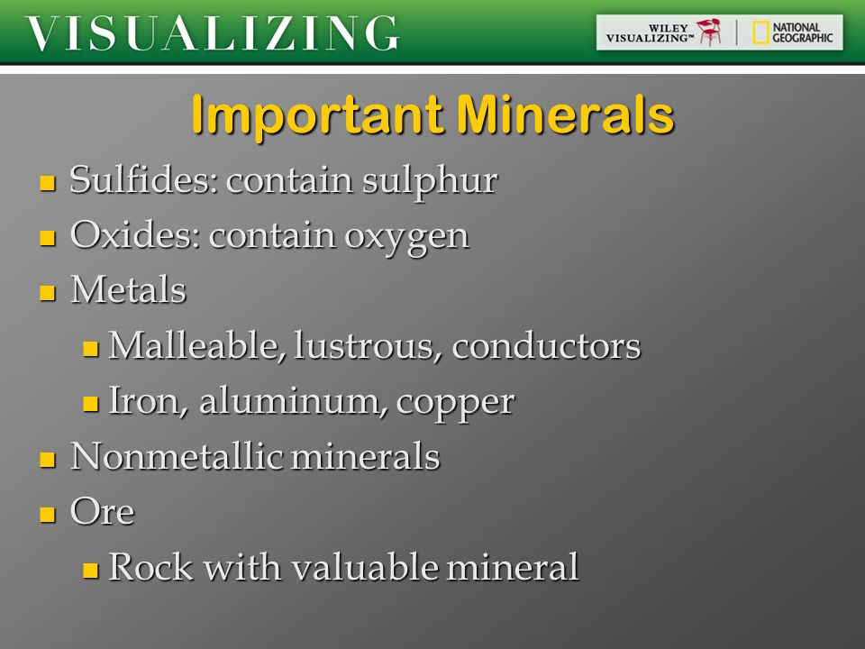Important Minerals Sulfides: contain sulphur Oxides: contain oxygen