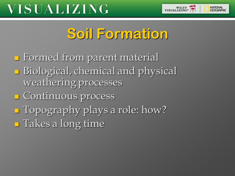 Soil Formation Formed from parent material