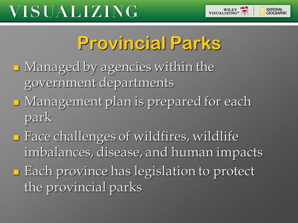 Provincial Parks Managed by agencies within the government departments