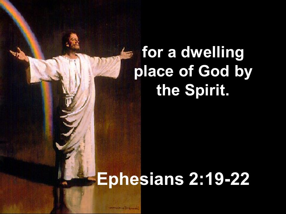 for a dwelling place of God by the Spirit.