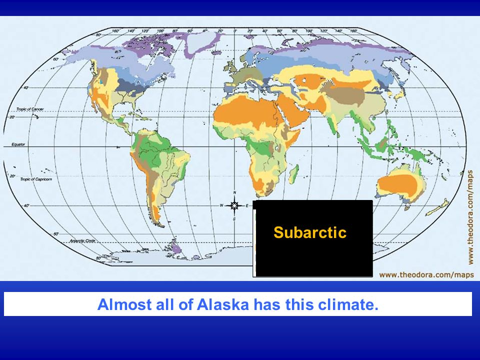 Almost all of Alaska has this climate.