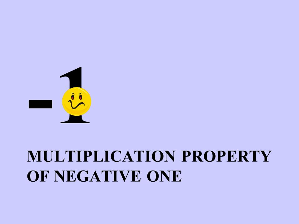 Multiplication Property of Negative One