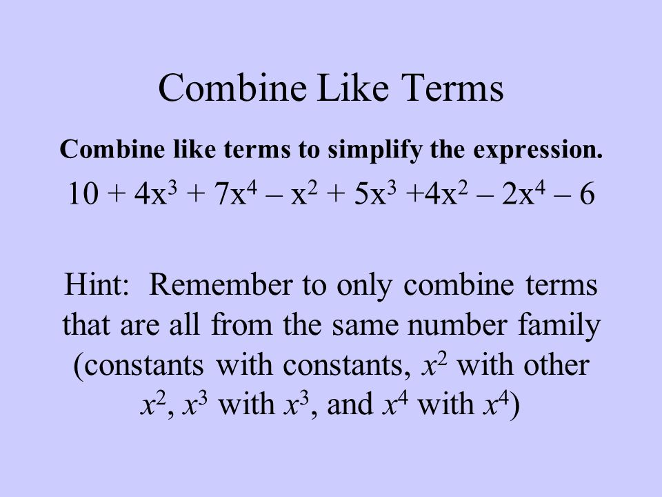 Combine like terms to simplify the expression.